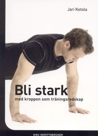 Bli stark - med kroppen som träningsredskap